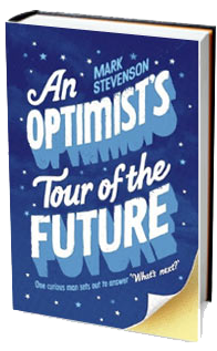 An Optimists Tour Of The Future